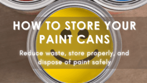 how to store your paint cans