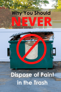 never dispose of your paint in the trash before letting it dry out.