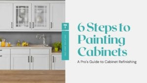 6 steps to painting cabinets - a pro's guide to cabinet refinishing