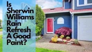 A blue painted home with text overlayed: Is sherwin williams rain refresh a good paint?