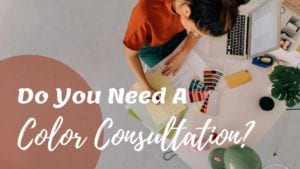 title page image: an aerial view of a color consultant going over colors with the title that reads: Do you need a color consultation?