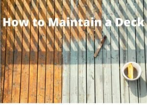 title card that reads: How to Maintain a Deck inlayed on top of a deck that is being scrubbed